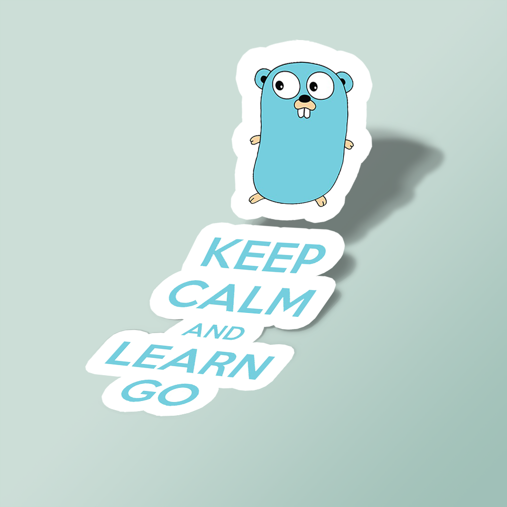Keep calm and Learn Go