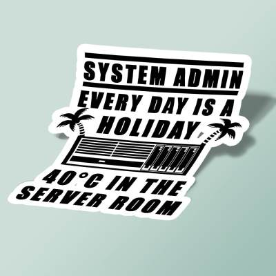 استیکر System Admin every day is a holiday