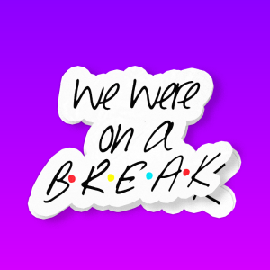 WeWereOnABreak