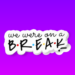 WeWereOnABreak2