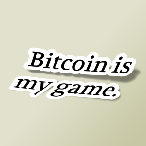 Bitcoin is my game