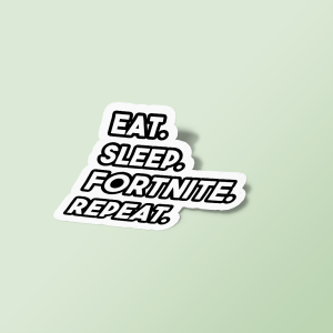 استیکر Eat Sleep Fortnite Repeat