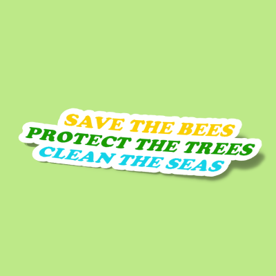 استیکر save the bees protect the trees clean the ocean