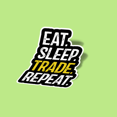 استیکر Eat Sleep Trade Repeat