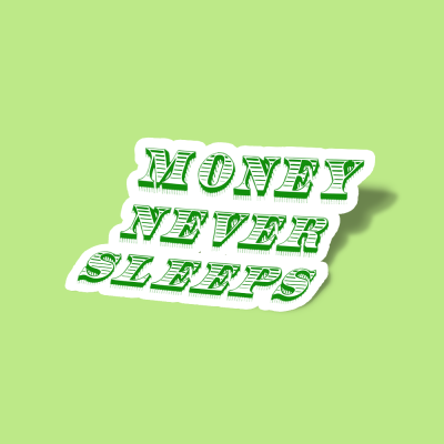 استیکر Money Never Sleeps