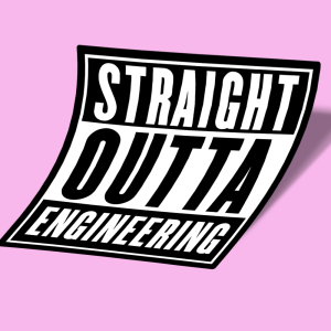 straight outta engineering original