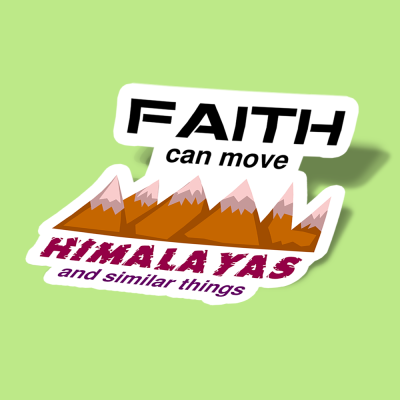 faith can move himalayas b