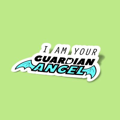 i am your guardian angel