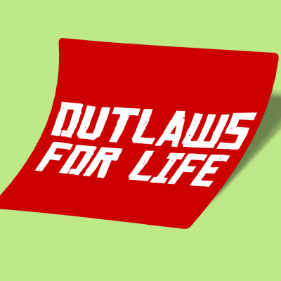 out laws for life