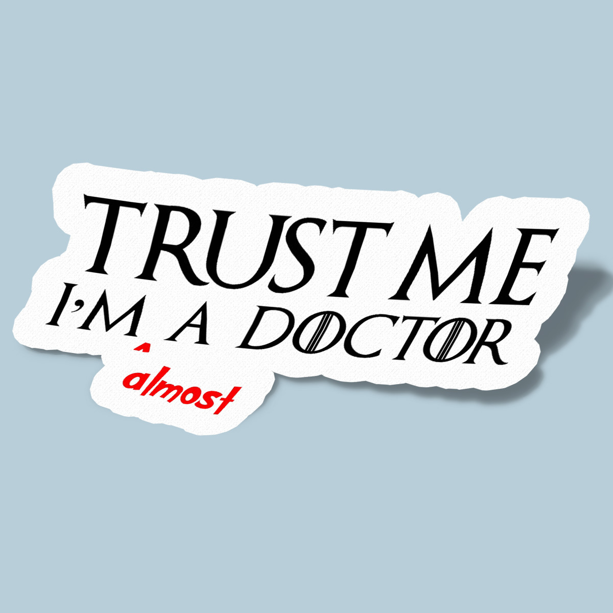 Trust I'm a Doctor