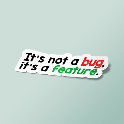 استیکر its not a bug its a feature