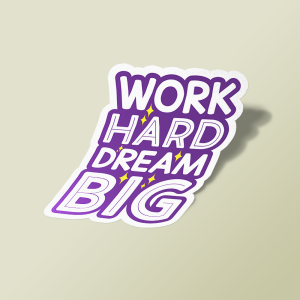 استیکر work hard dream big