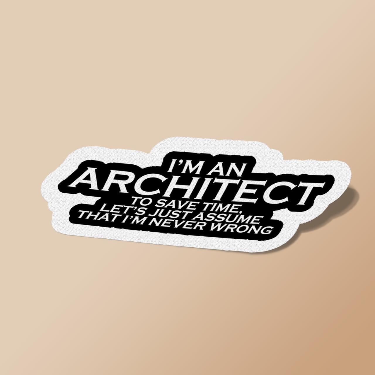 ARCHITECT NEVER WRONG
